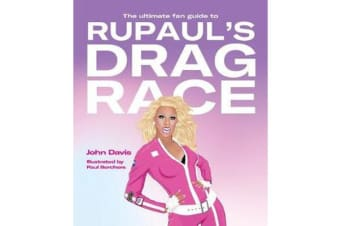 The Ultimate Fan Guide to RuPaul's Drag Race