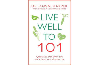 Live Well to 101 - A Practical Guide to Achieving a Long and Healthy Life