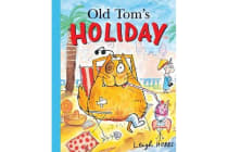 Old Tom's Holiday - Little Hare Books