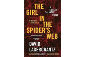 The Girl in the Spider's Web - A Lisbeth Salander Novel, Continuing Stieg Larsson's Millennium Series