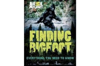 Finding Bigfoot - Everything You Need to Know