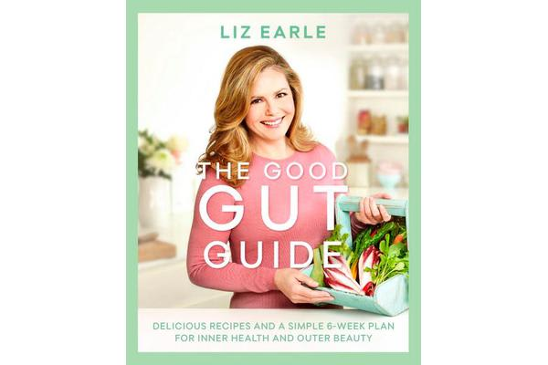 Image of The Good Gut Guide - Delicious Recipes & a Simple 6-Week Plan for Inner Health & Outer Beauty