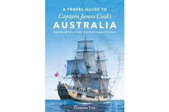 A Travel Guide to James Cook's Australia