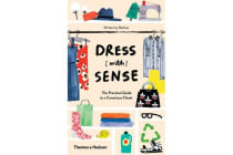 Dress [with] Sense - The Practical Guide to a Conscious Closet