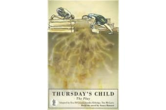 Thursday's Child - the play