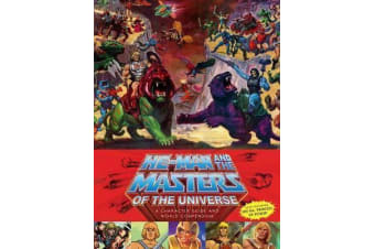 He-man And The Masters Of The Universe - A Character Guide and World Compendium