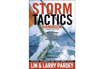 Storm Tactics Handbook - Modern Methods of Heaving-To for Survival in Extreme Conditions
