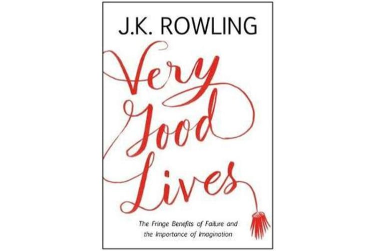 Very Good Lives - The Fringe Benefits of Failure and the Importance of Imagination