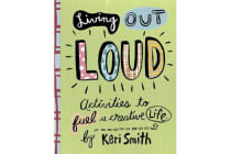 Living out Loud - An Activity Book to Fuel a Creative Life