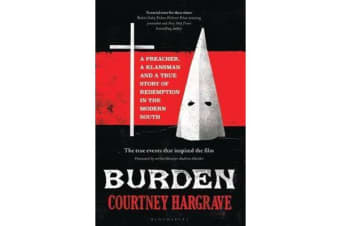 Burden - A Preacher, a Klansman and a True Story of Redemption in the Modern South