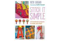 Stitch it Simple - 25 hand sewn projects to make and share