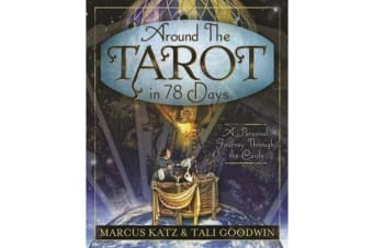 Around the Tarot in 78 Days - A Personal Journey Through the Cards