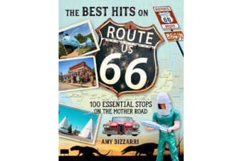 The Best Hits on Route 66 - 100 Essential Stops on the Mother Road