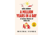 A Million Years in a Day - A Curious History of Daily Life