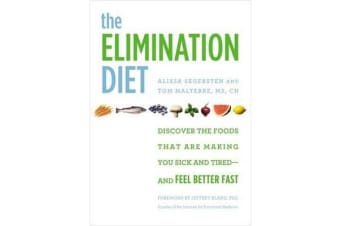 The Elimination Diet - Discover the Foods That Are Making You Sick and Tired - and Feel Better Fast