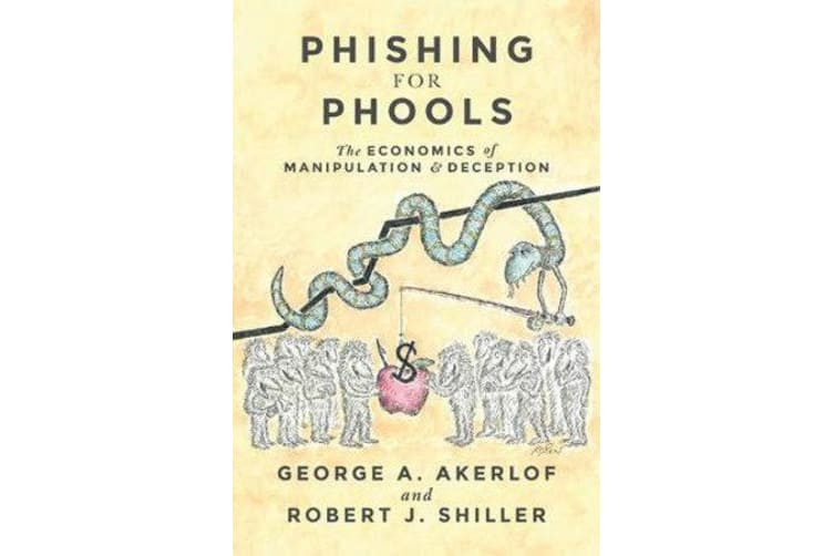 Phishing for Phools - The Economics of Manipulation and Deception