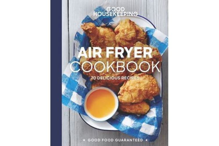 Good Housekeeping Air Fryer Cookbook - 70 Delicious Recipes