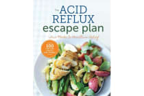 The Acid Reflux Escape Plan - Two weeks to Heartburn Relief
