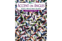 Accent on Angles - Easy Strip-set Quilts