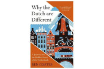 Why the Dutch are Different - A Journey into the Hidden Heart of the Netherlands: From Amsterdam to Zwarte Piet, the acclaimed guide to travel in Holland