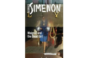 Maigret and the Dead Girl - Inspector Maigret #45