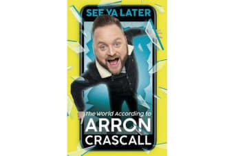 See Ya Later - The World According to Arron Crascall