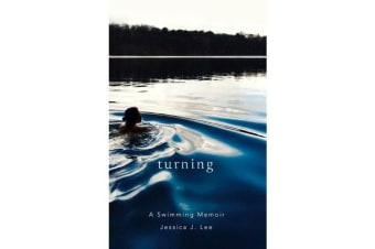Turning - A Swimming Memoir