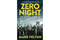 Zero Night - The Untold Story of the Second World War's Most Daring Great Escape