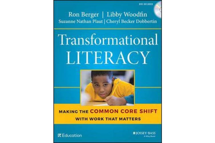 Transformational Literacy - Making the Common Core Shift with Work That Matters