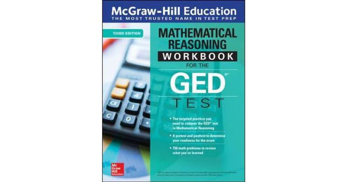 McGraw-Hill Education Mathematical Reasoning Workbook for the GED Test,  Third Edition by McGraw-Hill Education Editors | 9781260120684 | 2018 |