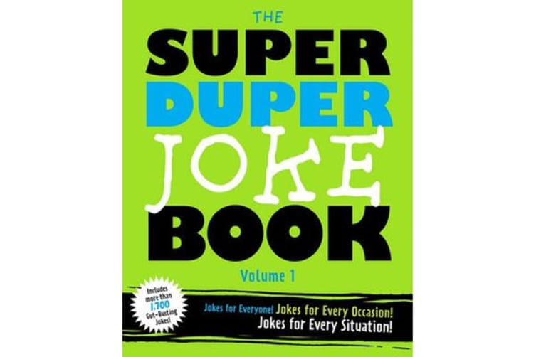 The Super Duper Joke Book Volume 1 - Jokes For Every Occasion! Jokes For Every Situation!