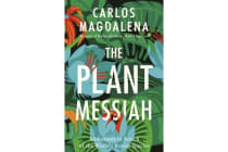 The Plant Messiah - Adventures in Search of the World's Rarest Species