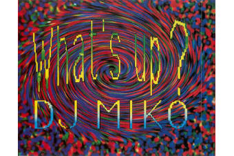 DJ Miko – What's Up PRE-OWNED CD: DISC EXCELLENT