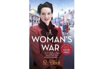 A Woman's War - The perfect Christmas follow-on to Keep the Home Fires Burning