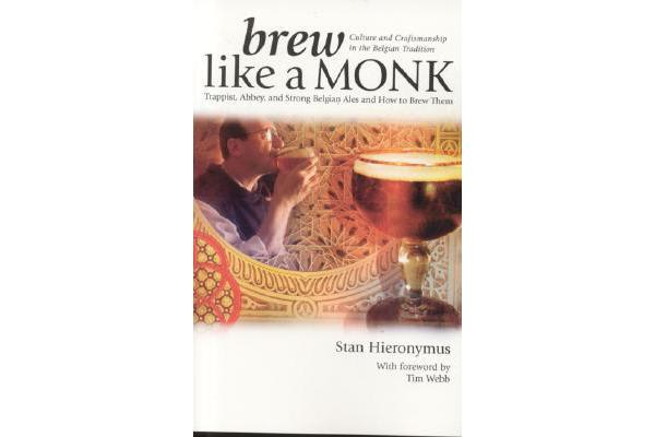 Brew Like a Monk - Trappist, Abbey, and Strong Belgian Ales and How to Brew Them