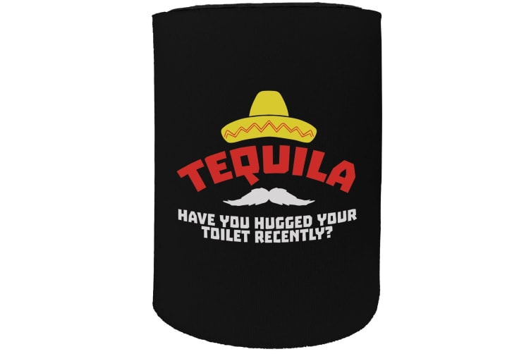 123t Stubby Holder - tequila have you recently hugged toilet - Funny Novelty