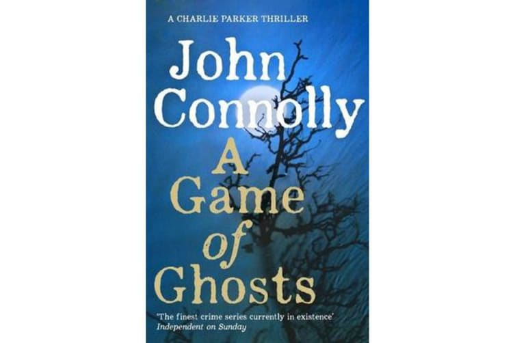 A Game of Ghosts - A Charlie Parker Thriller: 15.  From the No. 1 Bestselling Author of A Time of Torment
