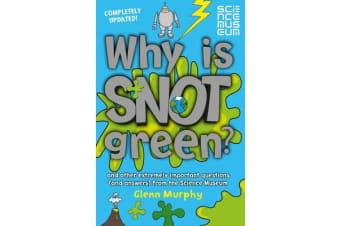 Why is Snot Green? - And other extremely important questions (and answers) from the Science Museum