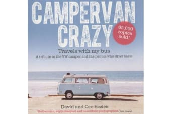 Campervan Crazy - Travels with my Bus: A Tribute to the VW Camper