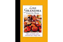Like Grandma Used to Make. - Meals That Memories are Made of