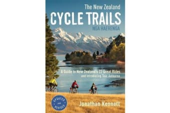 The New Zealand Cycle Trails Nga Haerenga - A Guide to New Zealand's Great Rides