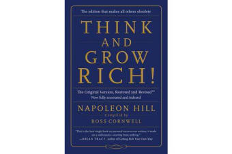 Think and Grow Rich! - The Original Version, Restored and Revisedt