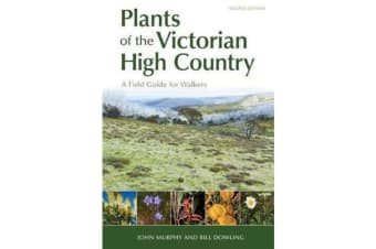 Plants of the Victorian High Country - A Field Guide for Walkers