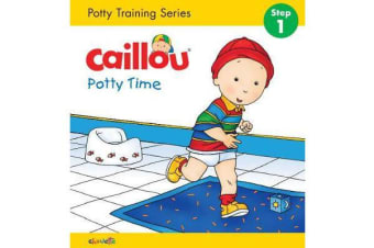 Caillou, Potty Time (board book) - Potty Training Series, STEP 1