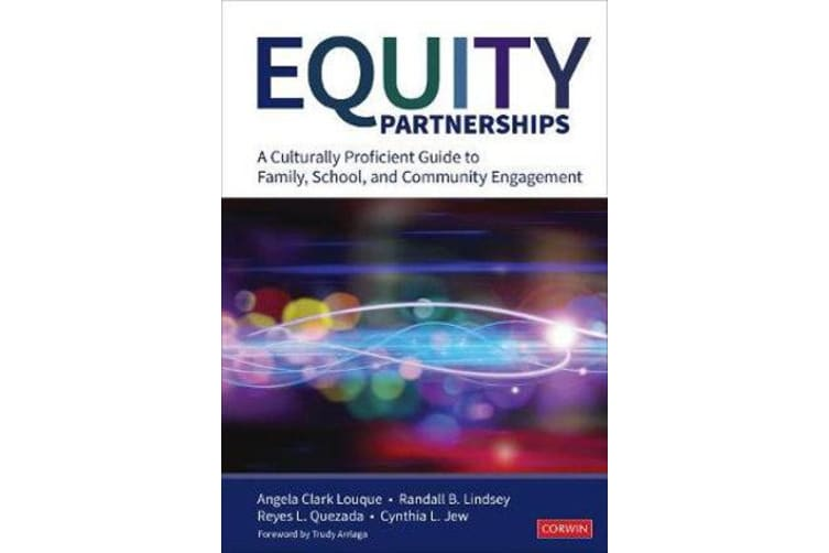 Equity Partnerships - A Culturally Proficient Guide to Family, School, and Community Engagement