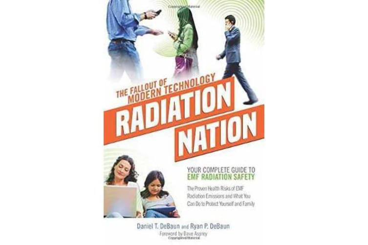 Radiation Nation - Your Complete Guide to Emf Radiation Safety