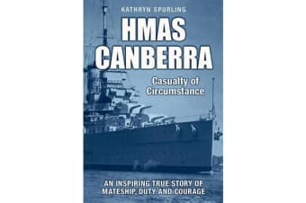Hmas Canberra - Casualty of Circumstance