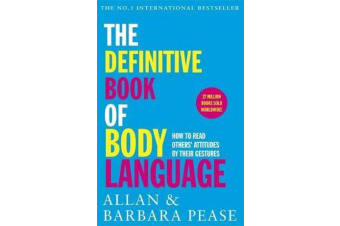 The Definitive Book of Body Language - How to read others' attitudes by their gestures