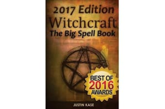 Witchcraft - The Big Spell Book: The Ultimate Guide to Witchcraft, Spells, Rituals and Wicca
