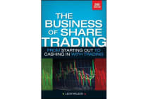 Business of Share Trading - From Starting Out to Cashing in with Trading